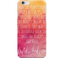 But she had wings... iPhone Case/Skin