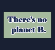 There's No Planet B Kids Tee