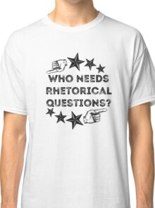 Rhetorical  Classic T-Shirt