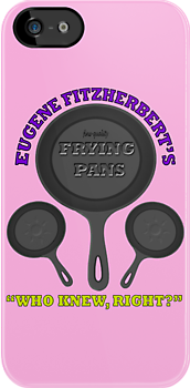 Eugene Fitzherbert's Fine-Quality Frying Pans iPhone Case by carls121
