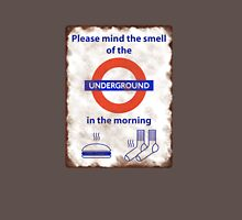 Please mind the smell of the Underground Unisex T-Shirt