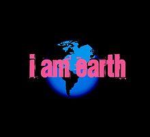 I AM...EARTH by VMMGLLC