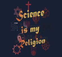 Science is my Religion by DeltaCain71