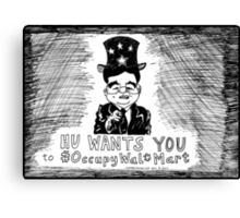 Hu Wants You to OccupyWalMart Canvas Print