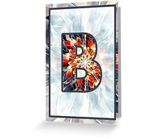 Fractal – Alphabet – B is for Beauty Greeting Card