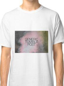 Generic Tumblr Post Classic T-Shirt