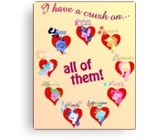 I have a crush on... all of them! - Poster Canvas Print