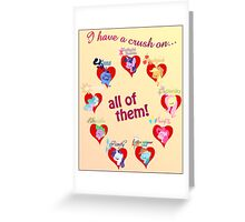 I have a crush on... all of them! - Poster Greeting Card