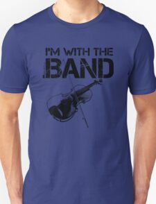 I'm With The Band - Violin (Black Lettering) T-Shirt