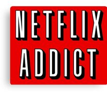 Netflix addict Canvas Print