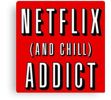 Netflix and chill addict Canvas Print