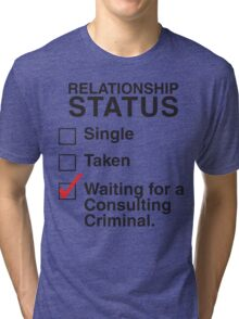 WAITING FOR A CONSULTING CRIMINAL Tri-blend T-Shirt