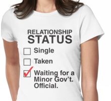 WAITING FOR A MINOR GOV'T OFFICIAL Womens Fitted T-Shirt