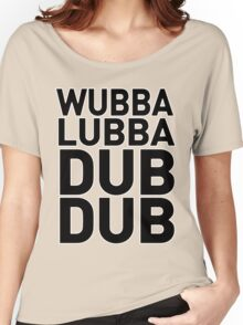 Wubbalubbadubdub Funny Women's Relaxed Fit T-Shirt