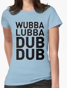 Wubbalubbadubdub Funny Womens Fitted T-Shirt