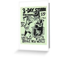 3 day stubble brave new world flyer Greeting Card