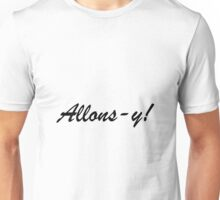 French Allons-y! 4 Unisex T-Shirt