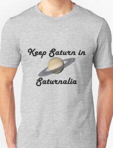 Keep Saturn in Saturnalia - Dark Text T-Shirt