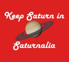 Keep Saturn in Saturnalia - Light Text Kids Tee