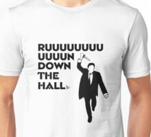 """Ruuuun down the hall"" Unisex T-Shirt"