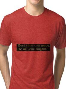 The 1 finger wave Tri-blend T-Shirt