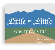 Little by Little One Travels Far Canvas Print