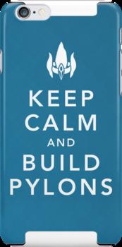 Keep Calm and Build Pylons! by nickwho