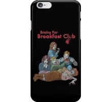 Brains For Breakfast Club iPhone Case/Skin