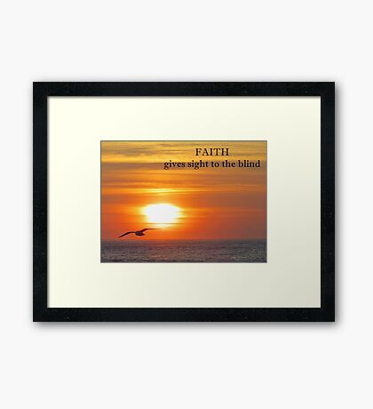 ~ FAITH ~ Framed Print