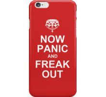 now panic and freak out iPhone Case/Skin