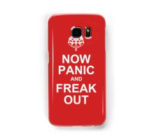 now panic and freak out Samsung Galaxy Case/Skin