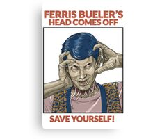 Ferris Bueller's Head Comes Off Canvas Print
