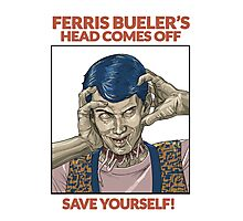 Ferris Bueller's Head Comes Off Photographic Print
