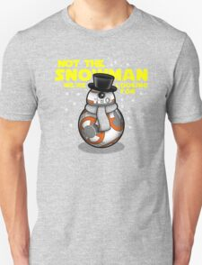 Not the snowman you're looking for T-Shirt