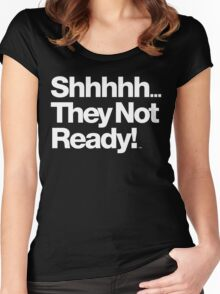 Shhhh... They not ready!! Be Dope Anyway Threads Women's Fitted Scoop T-Shirt