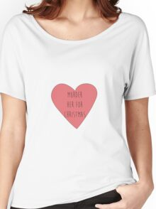 murder her for christmas Women's Relaxed Fit T-Shirt