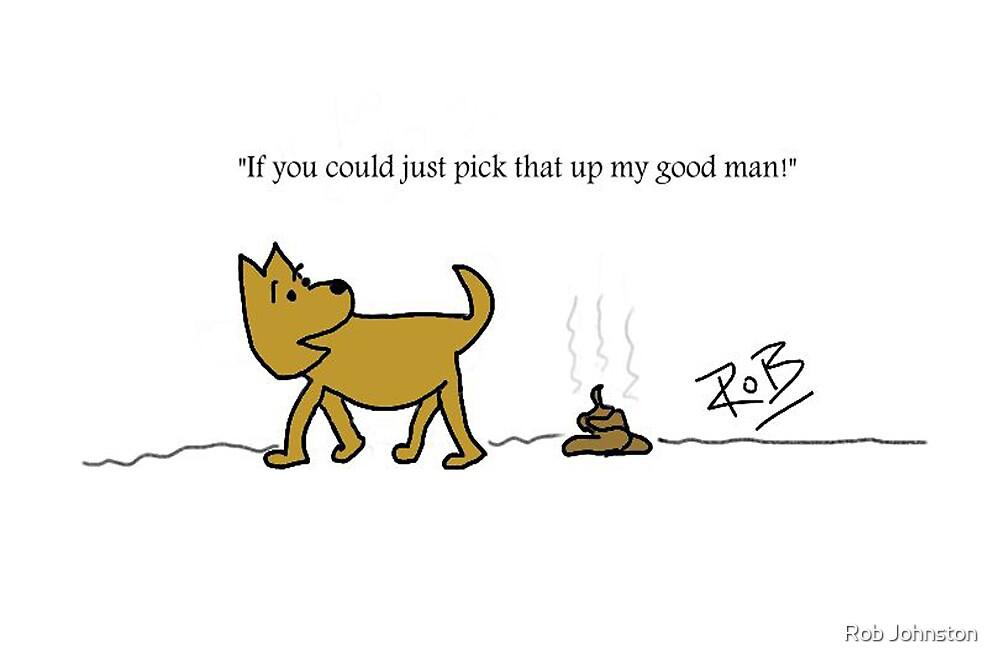 Dog Poo! by Rob Johnston