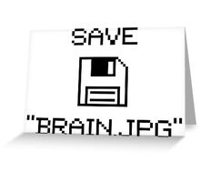 """Save """"Brain.jpg"""" V1.1 Greeting Card"""