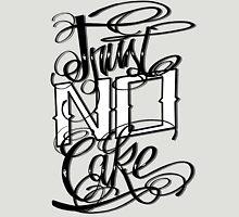 Trust No Cake Unisex T-Shirt