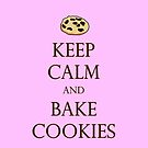 Keep Calm and Bake Cookies - Pink by Emily Clarke