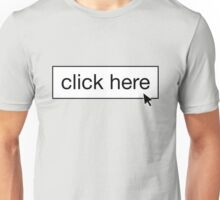 Click Here - 1 Unisex T-Shirt