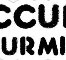 occupy your mind Sticker