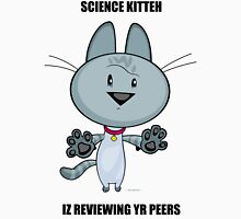 Science Kitteh is reviewing your peers Unisex T-Shirt