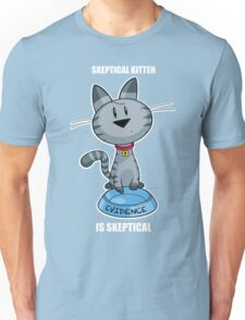Skeptical Kitteh is Skeptical Unisex T-Shirt