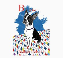 B is for Boston Terrier II Unisex T-Shirt