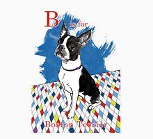 B is for Boston Terrier II Unisex T-Shirt