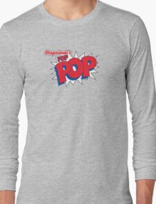 Magnitude's POP-POP! Long Sleeve T-Shirt
