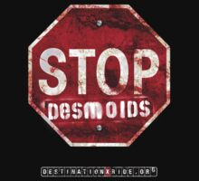 STOPdesmoids by DESTINATIONX