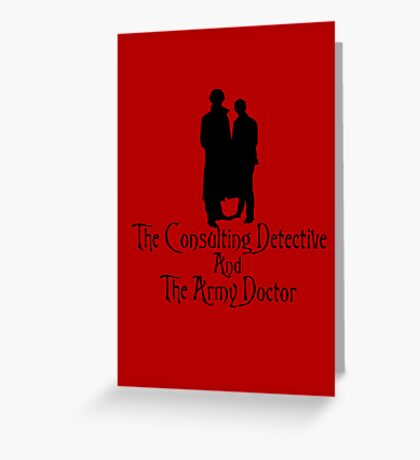 The Consulting Detective and His Army Doctor Greeting Card