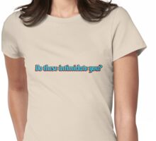 do these? Womens Fitted T-Shirt
